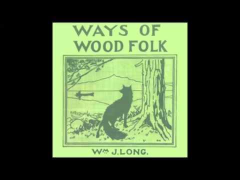 Ways of Wood Folk (FULL Audiobook)