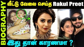 Untold Story about Actress Rakul Preet Singh || Biography in Tamil