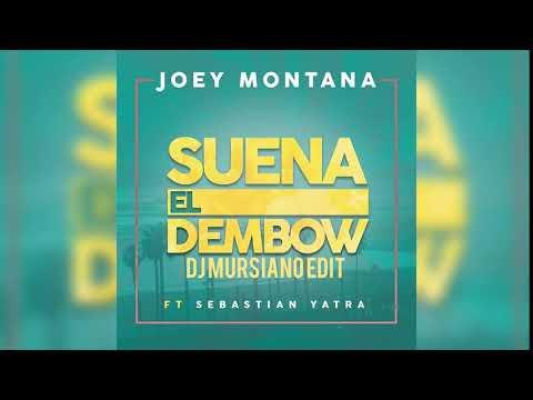 Joey Montana Ft. Sebastian Yatra - Suena El Dembow (Dj Mursiano Edit)