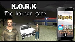 KORK The horror game Android full gameplay - chapter 1