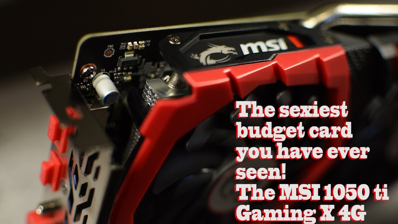 MSI GTX 1050 ti Gaming X- PT. 1- Unboxing and Initial Impressions--- Best looking budget GPU ever!