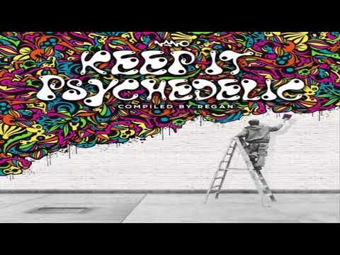 VA - Keep It Psychedelic - Compiled By REGAN 2017 [Full Compilation]