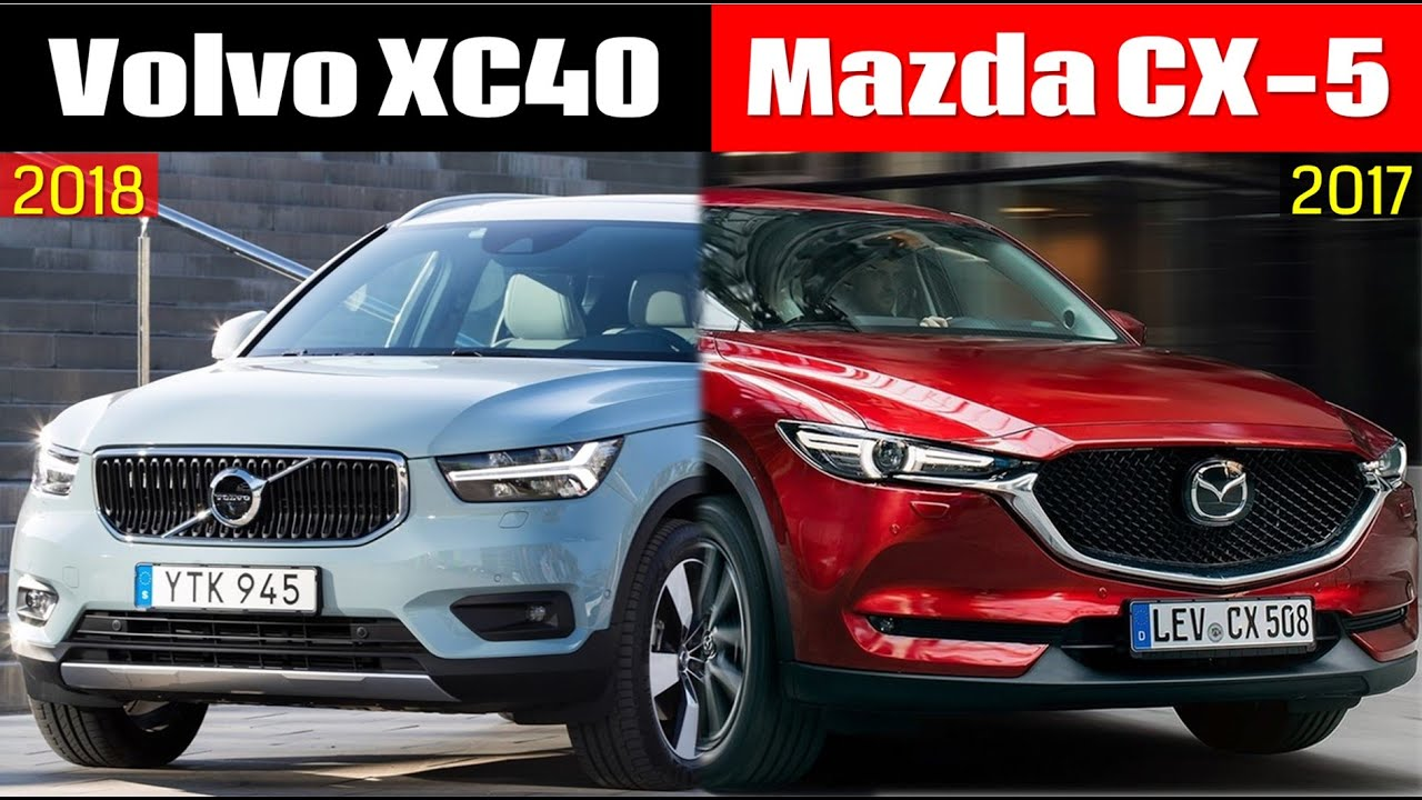 2018 Volvo Xc40 Vs 2017 Mazda Cx 5 Technical Comparison