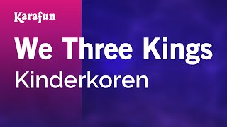 Karaoke We Three Kings - Children