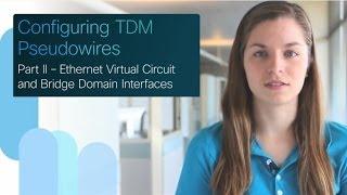 cisco spag configuring tdm pseudowires part 2 6 evc and bridge domain interfaces bdi