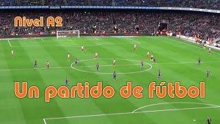 Un partido de fútbol. Nivel A2