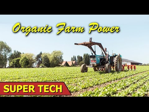 Organic Farm Power | Mapping The Human Brain Technology | Video Conferencing Technology | Super Tech