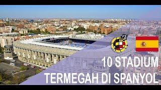 10 STADIUM TERMEGAH DI SPANYOL
