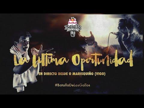 Red Bull Batalla de los Gallos 2017 España - La Última Oportunidad