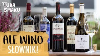 TRUDNE SŁOWA - Mały Słownik Winny  | Ale Wino i Tuba Smaku