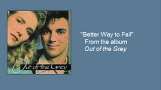"Out of the Grey- ""Better Way to Fall"""