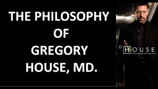 Philosophy of House MD - Part 1 - Truth Begins in Lies
