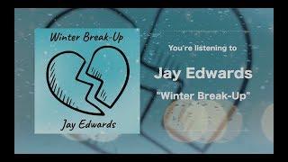 Winter Break-Up [lyric video] // Jay Edwards