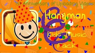 Hangman  Kids' Music Pack  1st Upload Anniversary