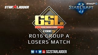 2019 GSL Season 1 Ro16 Group A Losers Match: Impact (Z) vs Patience (P)