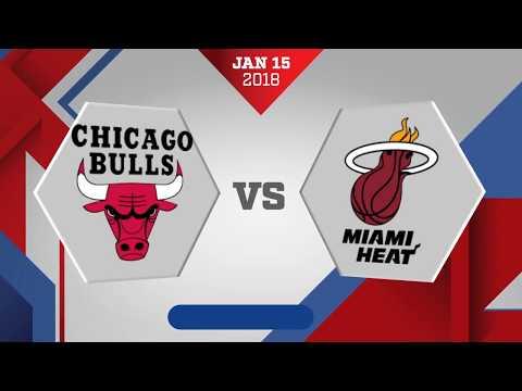 Miami Heat vs Chicago Bulls: January 15, 2018