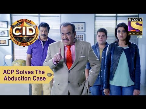 Your Favorite Character | ACP Pradyuman Solves The Abduction Case | CID