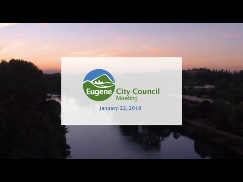 Eugene CIty Council Meeting: January 22, 2018