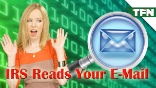 The IRS Reads Your Email
