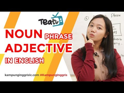 Noun Phrase & Adjective Phrase in English | TEATU with Miss Vika - Kampung Inggris LC
