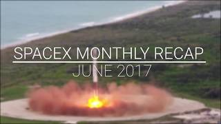 SpaceX Monthly Recap | June 2017 | 3 launches, 1 booster reuse, and a new astronaut!
