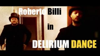 DELIRIUM DANCE (music & video by Roberto Billi)
