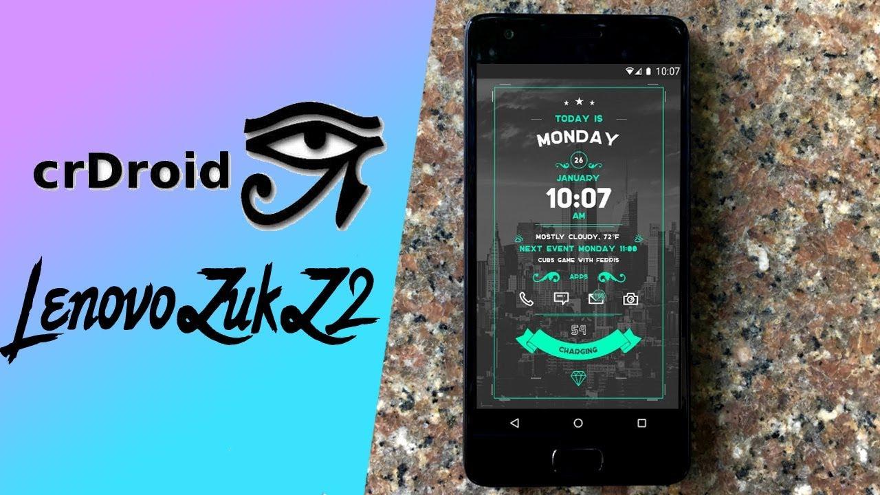 Lenovo Zuk Z2 crDroid v3 6 | Android 7 1 2 Nougat Update