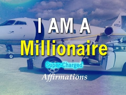 I Am A Millionaire -  Affirmations to become a Millionaire