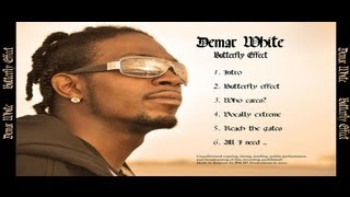Demar White - Intro Exclusive Album introduction Butterfly Effect album Hip Hop Rap