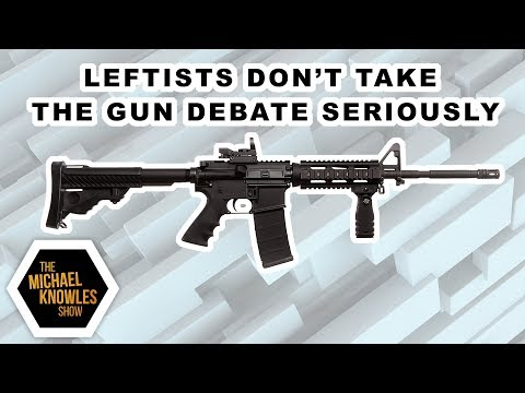 Leftists Don't Take The Gun Debate Seriously