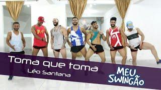 Baixar Toma que toma - Léo Santana - coreografia - Meu Swingão.
