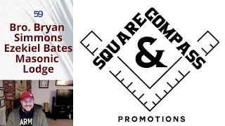 S&C Episode Sixty-Six: Bro. Bryan Simmons of Ezekiel Bates Masonic Lodge (& Special Clips)