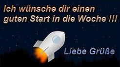 Montagsgruß: Ich wünsche dir einen guten Start in die neue Woche - Hab einen schönen Wochenstart
