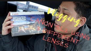 Vlogging with Canon SL2 using 3 different Lenses