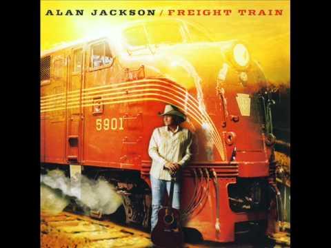 ALAN JACKSON ~ Freight Train