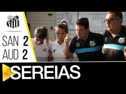 Sereias da Vila 2 x 2 Audax | BASTIDORES | Copa do Brasil (12/09/16)