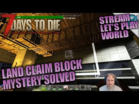 Land Claim Block Mystery Solved | 7 Days to Die | Let's Play World Stream Gameplay | 8/5/17-E03