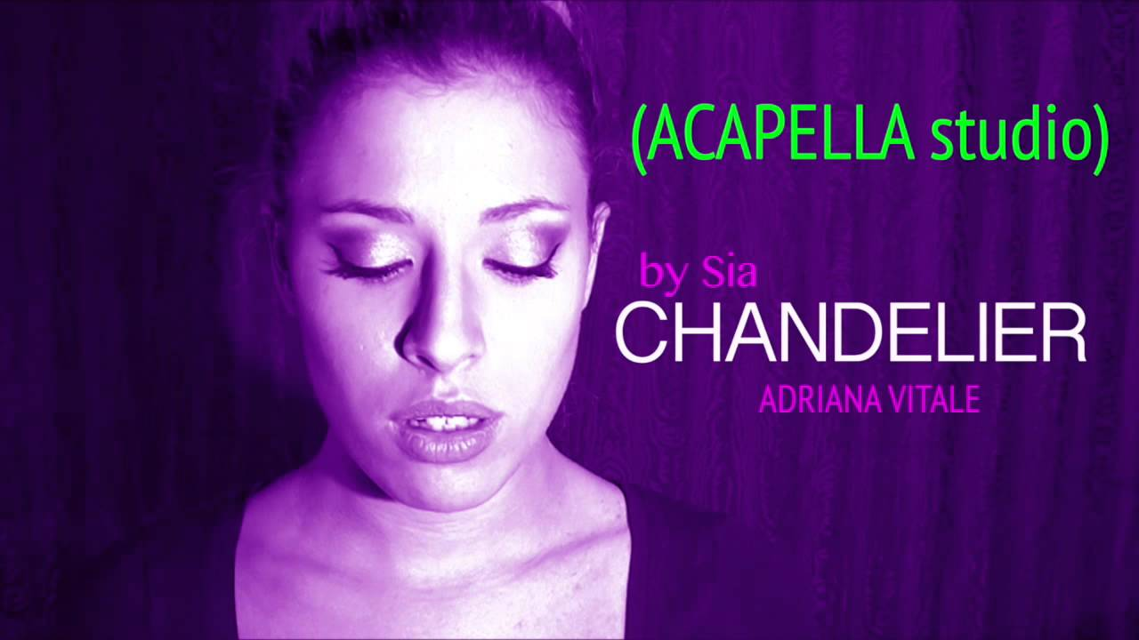 Chandelier - Sia (Acapella) by Adriana Vitale - YouTube