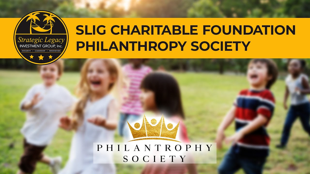 SLIG Charitable Foundation - Philanthropy Society