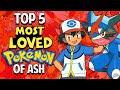 Top 5 Most Loved Pokémon Of Ash. [In Hindi]