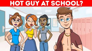 WHEN THERE IS A HOT GUY AT SCHOOL || FUN RIDDLES