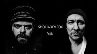 Smolik / Kev Fox - Run (Official Audio)