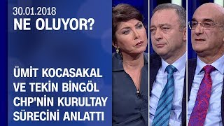 CHP'nin Kurultay Süreci Ne Oluyor?'da Tartışıldı - 30.01.2018 Salı