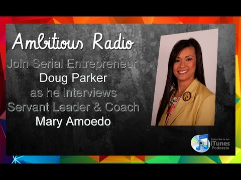 Mary Amoedo, Guest on Ambitious Radio with host Doug Parker- Episode 12