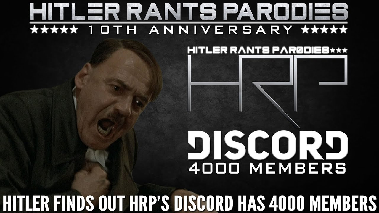 Hitler finds out HRP's Discord has 4000 members