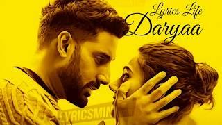 DARYAA | Lyrics | Manmarziyaan | Shahid Mallya | Ammy Virk