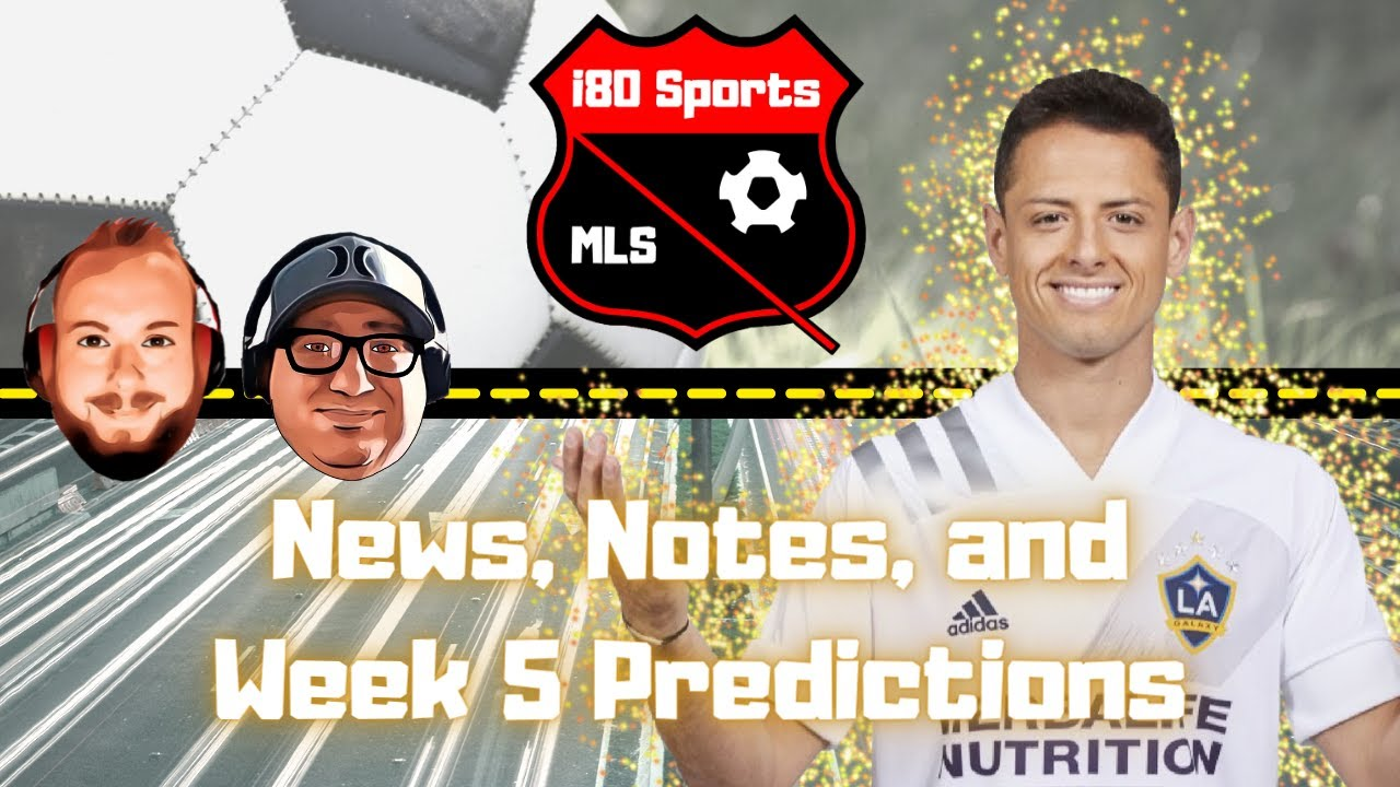 MLS- News, Notes, and Week 5 Predictions