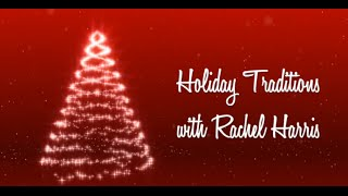 Holiday Traditions with Rachel Harris