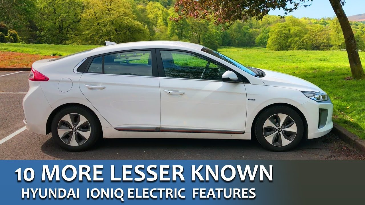 10 More Lesser Known Features Hyundai Ioniq