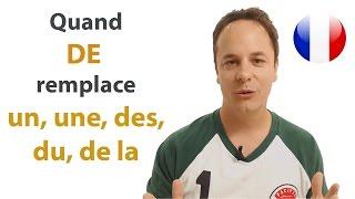 Quand DE remplace UN, UNE, DES, DU, DE LA en français